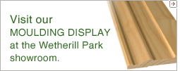 Visit our Moulding Display at the Wetherill Park showroom.